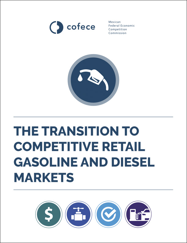 The transition to competitive retail gasoline and diesel markets. COFECE 2017