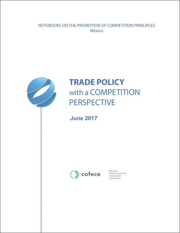 Trade policy with a competition perspective. COFECE 2017